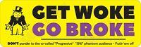 Get Woke Go Broke Bumper Sticker