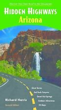 Hidden Highways Arizona: Discover Your Own Road to the Unexpected (Hidden