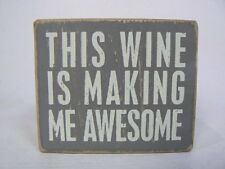 Primitives by Kathy This Wine Is Making Me Awesome Wood Box Sign Decor P26376