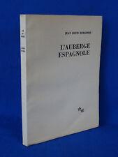 Jean Louis BERGONZO : L'AUBERGE ESPAGNOLE 1966 EDITION ORIGINALE