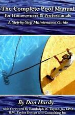 The Complete Pool Manual book  Homeowners and Professionals  A Step-by-Step...