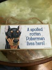 SPOILED ROTTEN DOBERMAN  Lives HERE  Made USA  Wooden Sign 5 x 10
