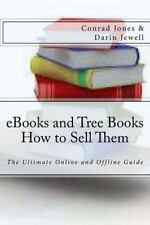 EBooks and Tree Books; How to Sell Them : The Ultimate Online and Offline...