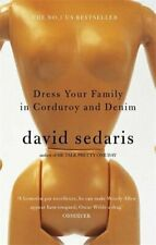 Dress Your Family In Corduroy And Denim by Sedaris, David Paperback Book The