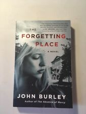 The Forgetting Place: A Novel, Burley, John, Book