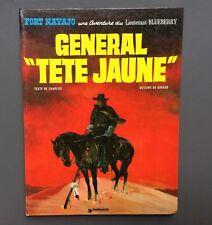 Une aventure du Lieutenant Blueberry. Général tête jaune. Dargaud 1973