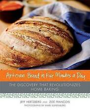Artisan Bread in Five Minutes a Day : The Discovery That-ExLibrary