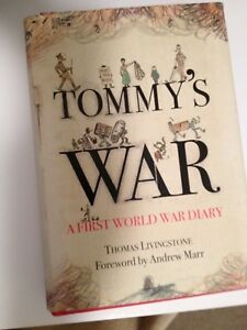 IST ED.TOMMY'S WAR: A First World War Diary 1913-18 Thomas Livingstone -HC/J-VGC