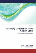 Electricity Generation from Cotton Stalk, K. 9783659388224 Fast Free Shipping,,
