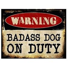 Warning Bad Ass Dog On Duty Novelty Metal Parking Sign 9x12