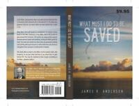 What Must I Do To Be Saved: A Devotional