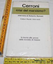 CERRONI - CRISI DEL MARXISMO? - Editori Riuniti - libri usati