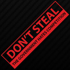 Don't Steal the Government Hates Competition. Funny Bumper sticker jdm decal sp