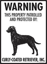 "Warning! Curly-Coated Retriever - Property Protected Aluminum Dog Sign- 9"" x 12"""