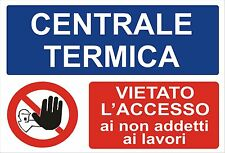 """1 TARGHETTA ADESIVA 15X22cm """"CENTRALE TERMICA"""" SICUREZZA, PERICOLO, DIVIETO"""