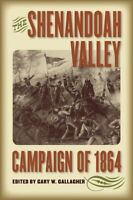 Shenandoah Valley Campaign of 1864, Paperback by Gallagher, Gary W. (EDT), Br...