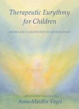 Therapeutic Eurythmy for Children: From Early Childhood to Adolescence (Hardback