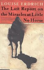 The Last Report on the Miracles at Little No Horse Louise Erdrich Book HC DJ 1st