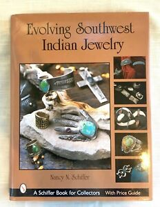 Evolving Southwest Indian Jewelry by Nancy N. Schiffer (2003, Hardcover) Book