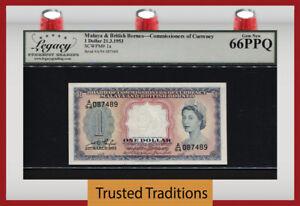 TT PK 1a 1953 MALAYA & BRITISH BORNEO 1 DOLLAR QUEEN ELIZABETH II LCG 66 PPQ GEM