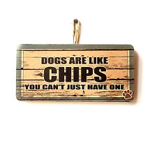 Funny Dog Sign Gift For Dog Lover Owner Dogs Are Like Chips Cute Gift Plaque