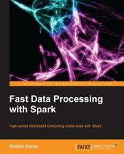 Fast Data Processing with Spark by Holden Karau (2013, Paperback, New Edition)