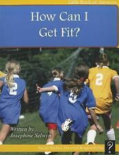 How Can I Get Fit? (Little Books of Answers: Level E)