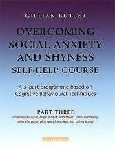 Overcoming Social Anxiety & Shyness Self Help Course: Part Three: Pt. 3 (Overcom