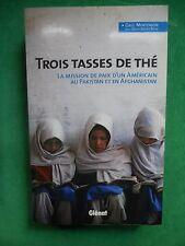 TROIS TASSES DE THÉ GREG MORTENSON HUMANITAIRE PAKISTAN AFGHANISTAN