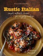 Rustic Italian (Williams-Sonoma): Simple, Authentic Recipes Marchatti