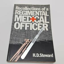Recollections of a Regimental Medical Officer H.D. Steward 1983 Softcover