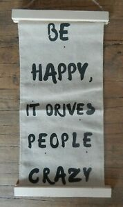 NOVELTY RUSTIC STYLE FABRIC SIGN / BE HAPPY, IT DRIVES PEOPLE CRAZY / HOME GIFT