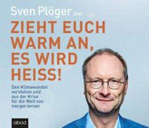 Sven Plöger|Zieht euch warm an, es wird heiß!, Audio-CD|Hörbuch
