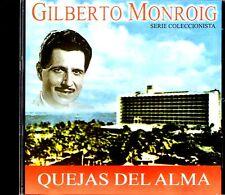 """GILBERTO MONROIG - """" QUEJAS DEL ALMA""""- CD"""