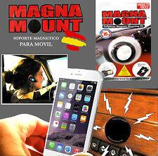 MAGNA MOUNT Soporte movil IMAN para coche, magnetico universal Iphone samsung