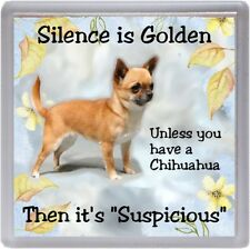 "Chihuahua Smoothcoat Dog Coaster ""Silence is Golden Unless   ...."" by Starprint"
