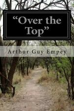 Over the Top by Arthur Guy Empey (2015, Paperback)