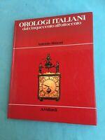 OROLOGI ITALIANI dal cinquecento all'ottocento A SIMONI A VALLARDI RISTAMPA 1980