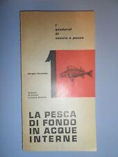 Sergio Perosino, La pesca di fondo in acque interne, quaderni di caccia e pesca