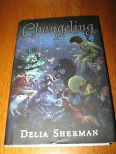 Changeling by Delia Sherman - 1st Viking HC ed (2006)