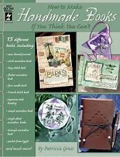Hot Off The Press - How to Make Handmade Books - If You Think You Can't