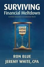 Surviving Financial Meltdown : Confident Decisions in an Uncertain World by R...
