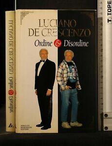 ORDINE E DISORDINE. Luciano De Crescenzo. Mondadori.