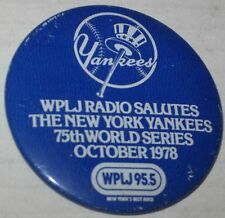 NY Yankees WPLJ Salutes Yanks 75th World Series October 1978 Pin 2.25""
