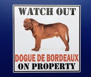 WATCH OUT DOGUE DE BORDEAUX ON PROPERTY DOOR WINDOW STICKER DECAL HOUSE GATE DOG