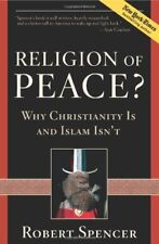 Religion of Peace?: Why Christianity Is and Islam