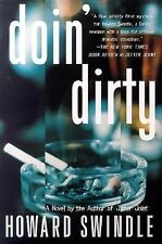 Doin' Dirty by Howard Swindle (2000, Hardcover, Revised)