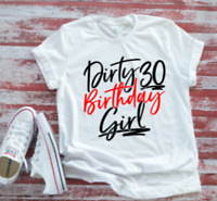 Dirty 30 Birthday Girl Unisex Bella + Canvas Short Sleeve T shirt