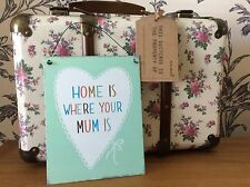 SASS & BELLE  HOME IS WHERE YOUR MUM IS  BLUE VINTAGE METAL PLAQUE SIGN NEW GIFT