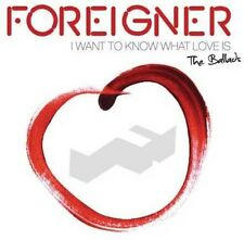 Foreigner - I Want to Know What Love Is: The Ballads [New CD]